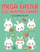 Mega Easter Egg Hunting Expert Coloring Book