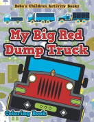 My Big Red Dump Truck Coloring Book