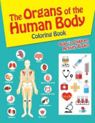 The Organs of the Human Body Coloring Book