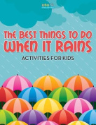 The Best Things to Do When It Rains