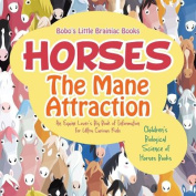Horses, the Mane Attraction