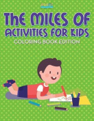 The Miles of Activities for Kids Coloring Book Edition