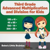 Third Grade Advanced Multiplication and Division for Kids