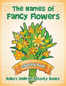 The Names of Fancy Flowers Coloring Book