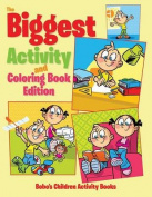 The Biggest Activity and Coloring Book Edition