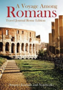 A Voyage Among Romans. Travel Journal Rome Edition.