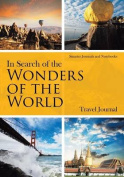 In Search of the Wonders of the World. Travel Journal