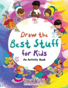 Draw the Best Stuff for Kids, an Activity Book