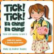 Tick! Tick! Ka Ching! Ka Ching! - Time and Money Grade 2