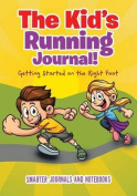 The Kid's Running Journal! Getting Started on the Right Foot