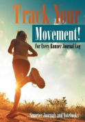 Track Your Movement! for Every Runner Journal Log