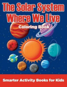The Solar System Where We Live Coloring Book
