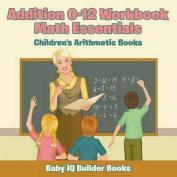 Addition 0-12 Workbook Math Essentials - Children's Arithmetic Books