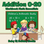 Addition 0-20 Workbook Math Essentials - Children's Arithmetic Books