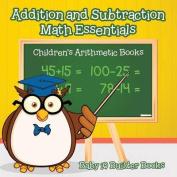 Addition and Subtraction Math Essentials - Children's Arithmetic Books