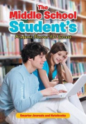 The Middle School Student's Academic Planner for Success