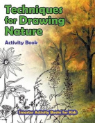 Techniques for Drawing Nature Activity Book
