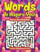 Words to Inspire You! Biblical Maze Activity Book