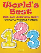 World's Best Cut Out Activity Book for People Who Love Numbers
