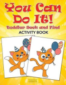 You Can Do It! Toddler Seek and Find Activity Book