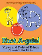Knot A-Gain! Ropes and Twisted Things Connect the Dots