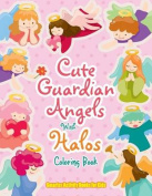 Cute Guardian Angels with Halos Coloring Book