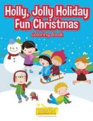 Holly, Jolly Holiday Fun Christmas Coloring Book