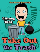 Take Out the Trash Coloring Book