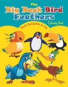 The Big Beak Bird Feathers Coloring Book