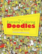 The Extreme Coloring Doodles Coloring Book