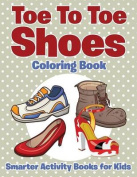 Toe to Toe Shoes Coloring Book