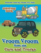 Vroom Vroom Goes the Cars and Trucks Coloring Book