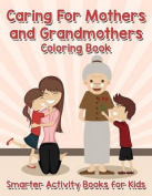Caring for Mothers and Grandmothers Coloring Book