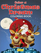 Color a Christmas Dream Coloring Book