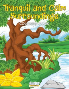 Tranquil and Calm Surroundings Coloring Book