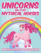 Unicorns and Other Mythical Horses Coloring Book