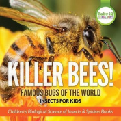 Killer Bees! Famous Bugs of the World - Insects for Kids - Children's Biological Science of Insects & Spiders Books