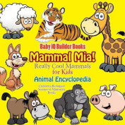 Mammal MIA! Really Cool Mammals for Kids - Animal Encyclopedia - Children's Biological Science of Mammals Books
