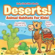 Deserts! - Animal Habitats for Kids! Environment Where Wildlife Lives - Children's Environment Books