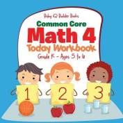 Common Core Math 4 Today Workbook - Grade K - Ages 5 to 6