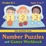 Number Puzzles and Games Workbook - Grades K-1 - Ages 5 to 7