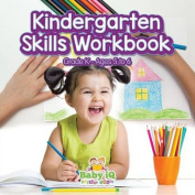 Kindergarten Skills Workbook - Grade K - Ages 5 to 6