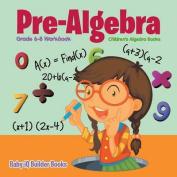 Pre-Algebra Grade 6-8 Workbook - Children's Algebra Books
