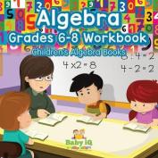 Algebra Grades 6-8 Workbook - Children's Algebra Books