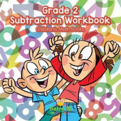 Grade 2 Subtraction Workbook - Children's Math Books