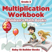 Grade 3 Multiplication Workbook - Children's Math Books