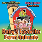Baby's Favorite Farm Animals-Baby & Toddler Color Books