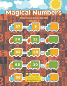 Magical Numbers - Math Puzzle Books for Kids Volume 3