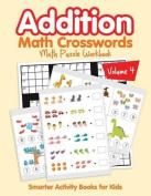 Addition - Math Crosswords - Math Puzzle Workbook Volume 4