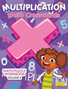 Multiplication - Math Crosswords - Math Puzzle Workbook Volume 4